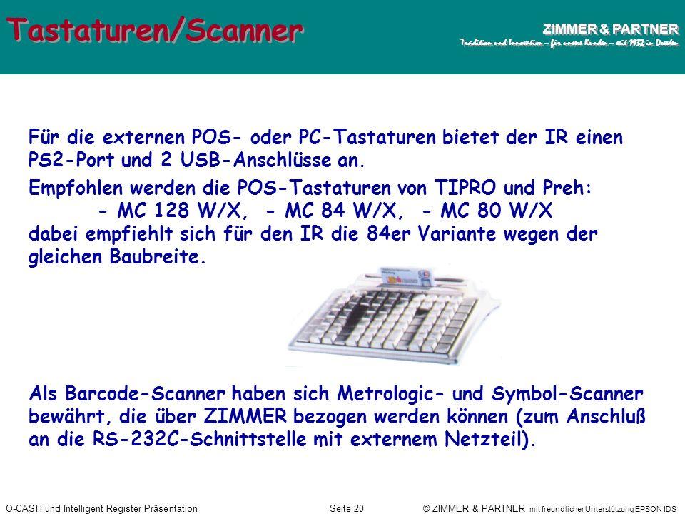 Tastaturen/ScannerFür die externen POS- oder PC-Tastaturen bietet der IR einen PS2-Port und 2 USB-Anschlüsse an.
