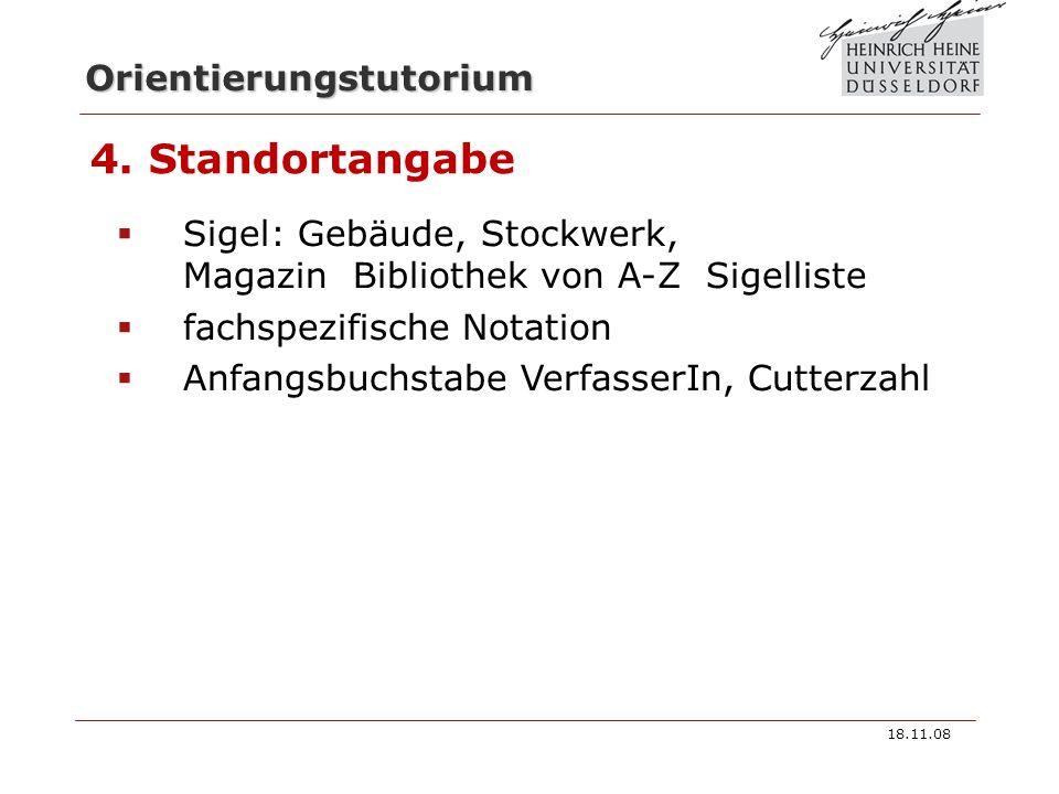 4. Standortangabe Sigel: Gebäude, Stockwerk, Magazin Bibliothek von A-Z Sigelliste. fachspezifische Notation.