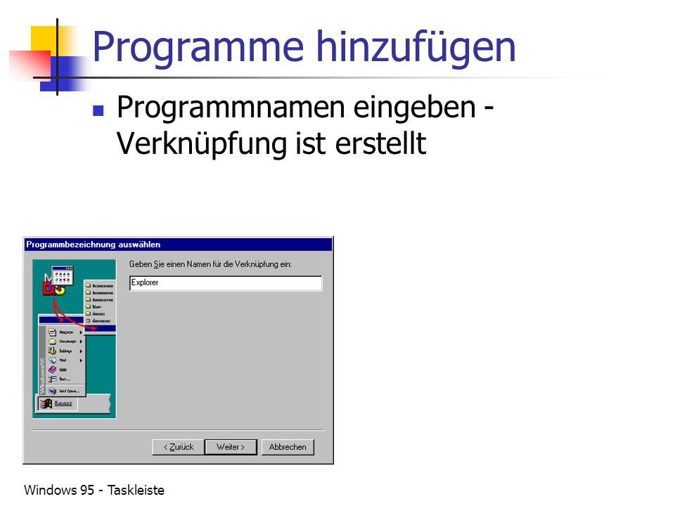 Programme hinzufügen Programmnamen eingeben - Verknüpfung ist erstellt