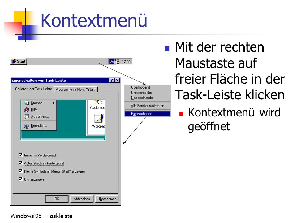 Kontextmenü Mit der rechten Maustaste auf freier Fläche in der Task-Leiste klicken. Kontextmenü wird geöffnet.