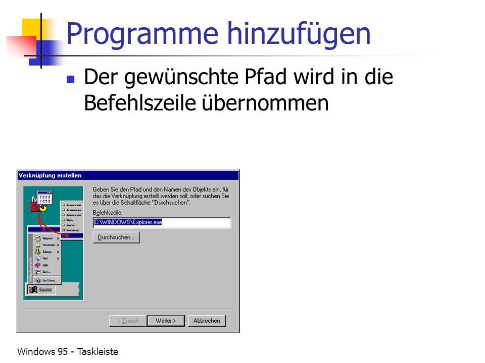Programme hinzufügen Der gewünschte Pfad wird in die Befehlszeile übernommen.