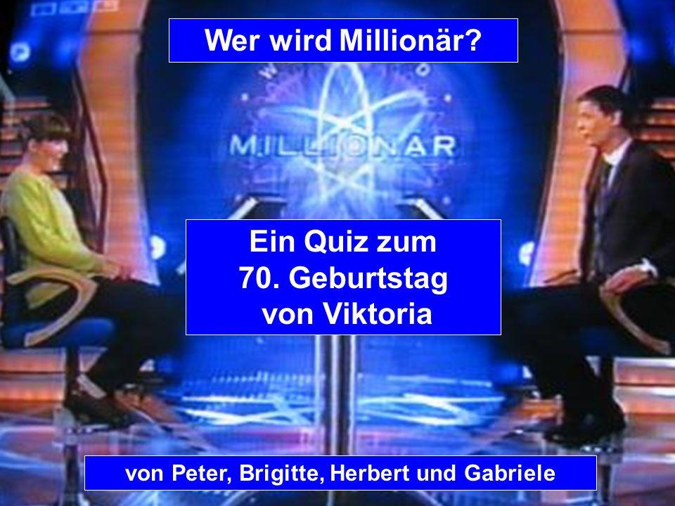 Wer wird Millionär Ein Quiz zum 70. Geburtstag von Viktoria