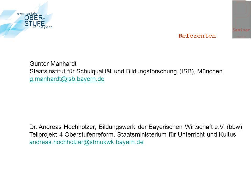 Referenten Günter Manhardt. Staatsinstitut für Schulqualität und Bildungsforschung (ISB), München.