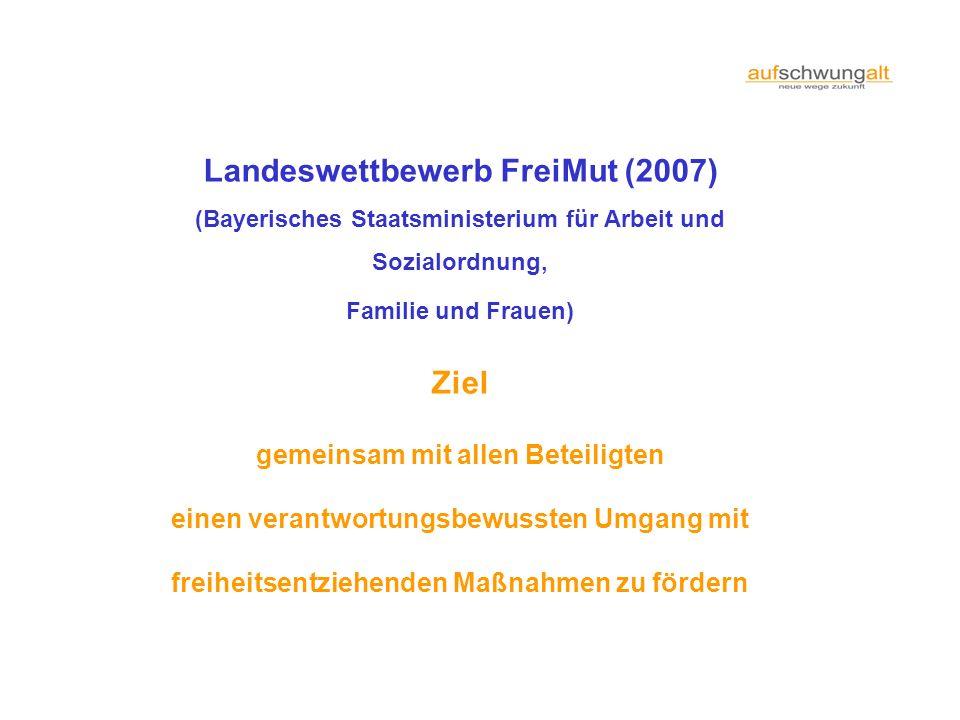 Landeswettbewerb FreiMut (2007) Ziel