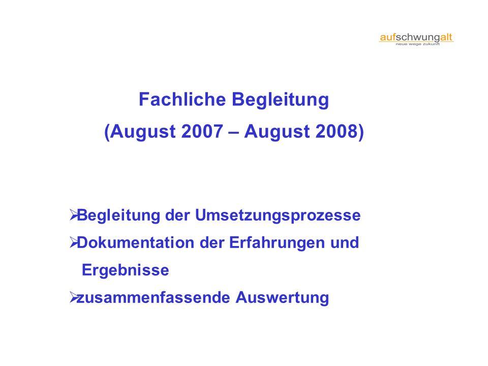 Fachliche Begleitung (August 2007 – August 2008)