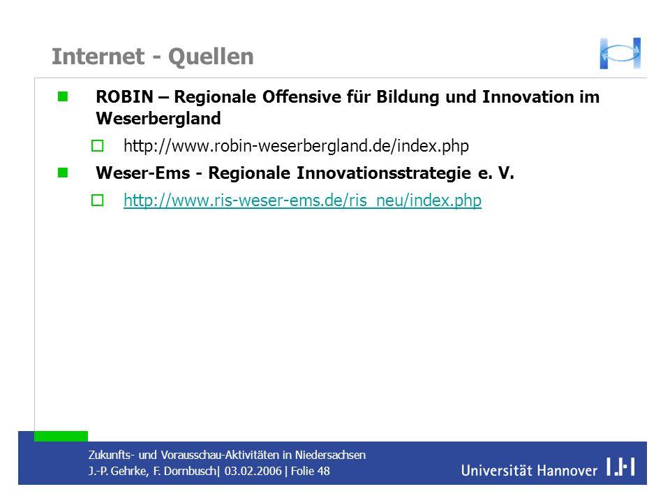 Internet - Quellen ROBIN – Regionale Offensive für Bildung und Innovation im Weserbergland. http://www.robin-weserbergland.de/index.php.