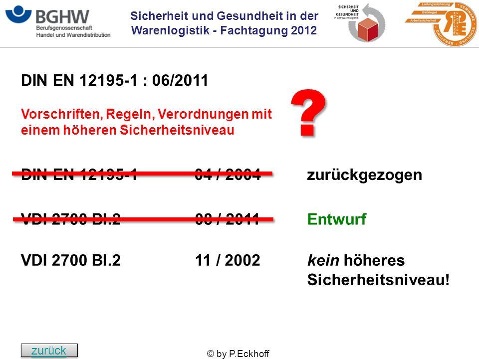 DIN EN 12195-1 : 06/2011 DIN EN 12195-1 04 / 2004 zurückgezogen