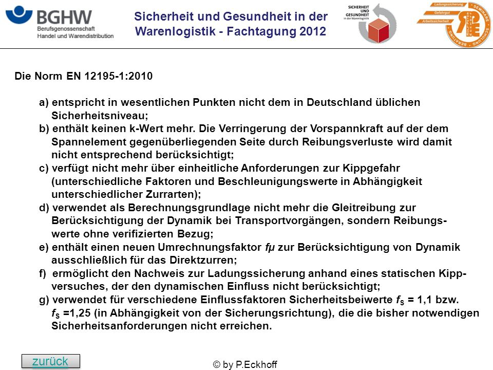 Die Norm EN 12195-1:2010 a) entspricht in wesentlichen Punkten nicht dem in Deutschland üblichen Sicherheitsniveau;