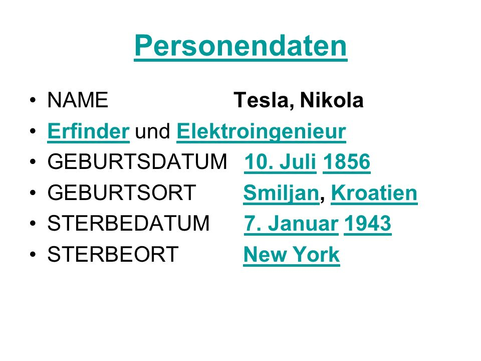 Personendaten NAME Tesla, Nikola Erfinder und Elektroingenieur