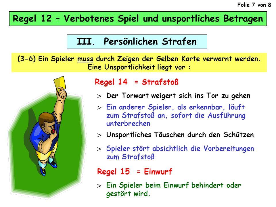 Regel 12 – Verbotenes Spiel und unsportliches Betragen