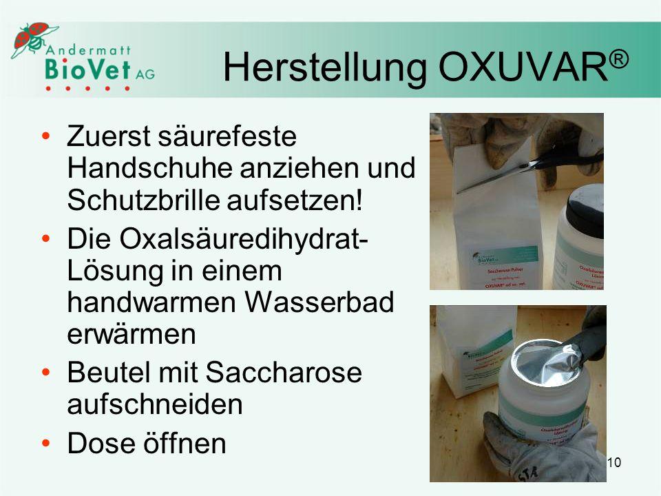 Herstellung OXUVAR® Zuerst säurefeste Handschuhe anziehen und Schutzbrille aufsetzen!