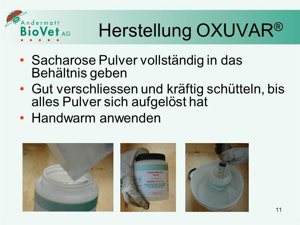 Herstellung OXUVAR® Sacharose Pulver vollständig in das Behältnis geben.