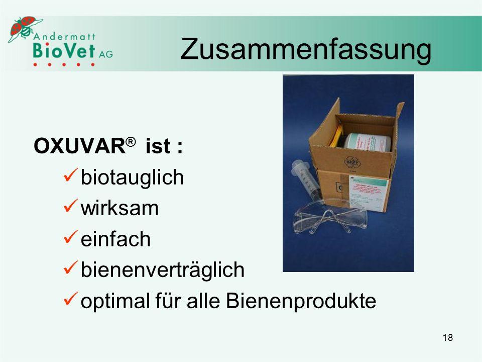 Zusammenfassung OXUVAR® ist : biotauglich wirksam einfach