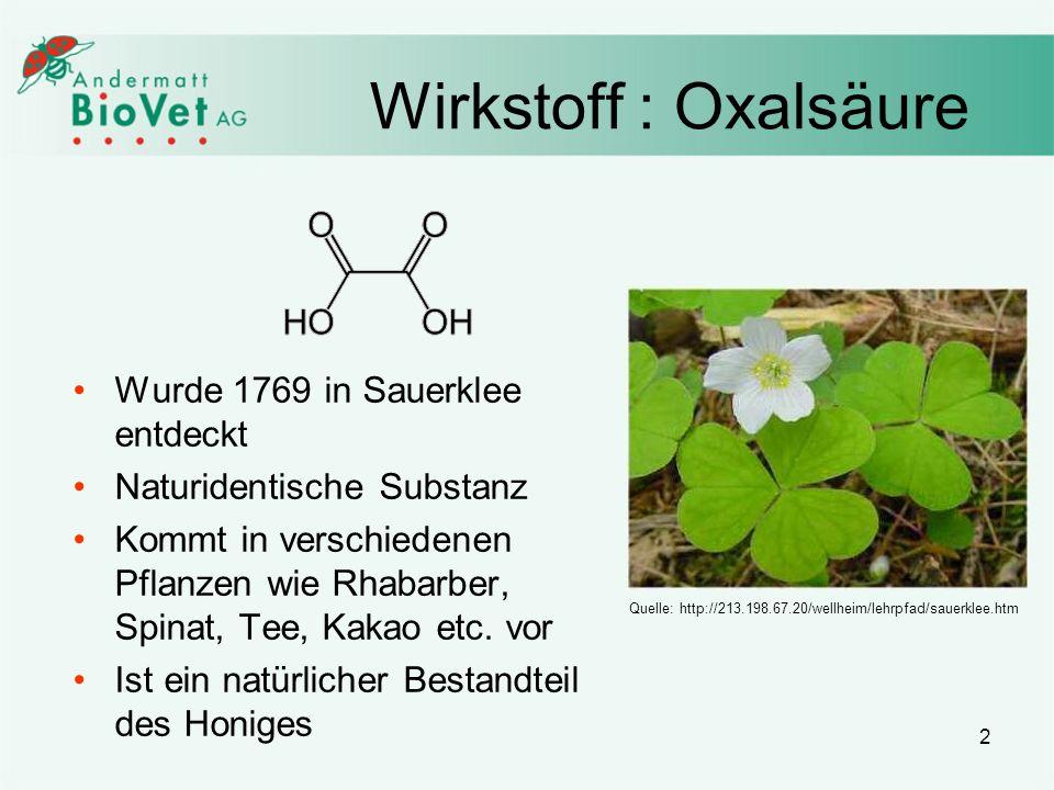Wirkstoff : Oxalsäure Wurde 1769 in Sauerklee entdeckt