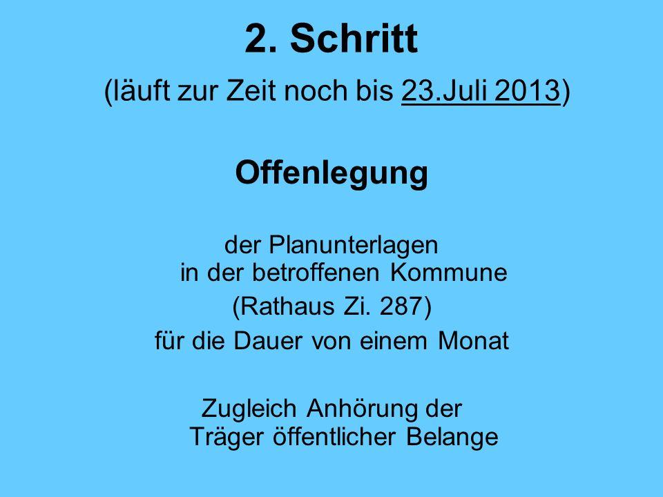 2. Schritt (läuft zur Zeit noch bis 23.Juli 2013)