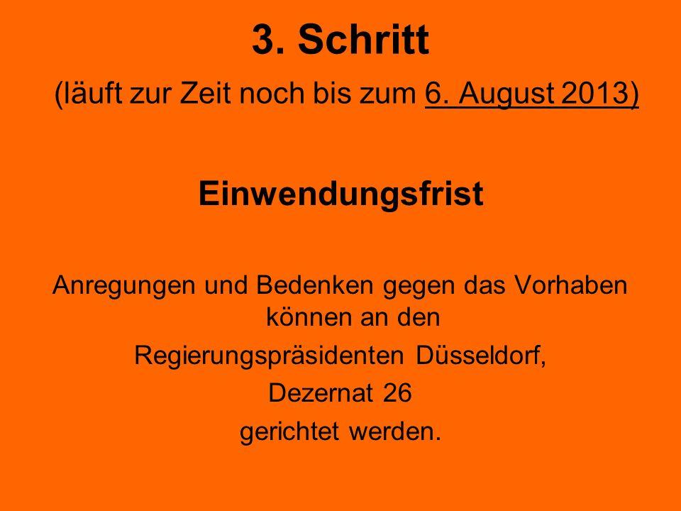 3. Schritt (läuft zur Zeit noch bis zum 6. August 2013)