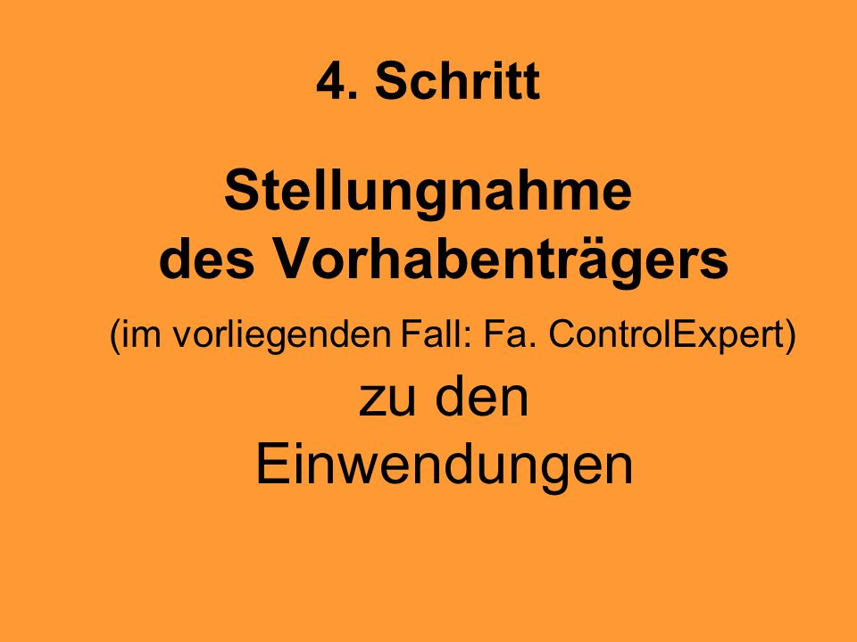 4.SchrittStellungnahme des Vorhabenträgers (im vorliegenden Fall: Fa.