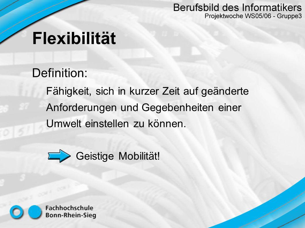 Flexibilität Definition: Fähigkeit, sich in kurzer Zeit auf geänderte