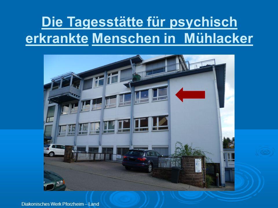 Die Tagesstätte für psychisch erkrankte Menschen in Mühlacker