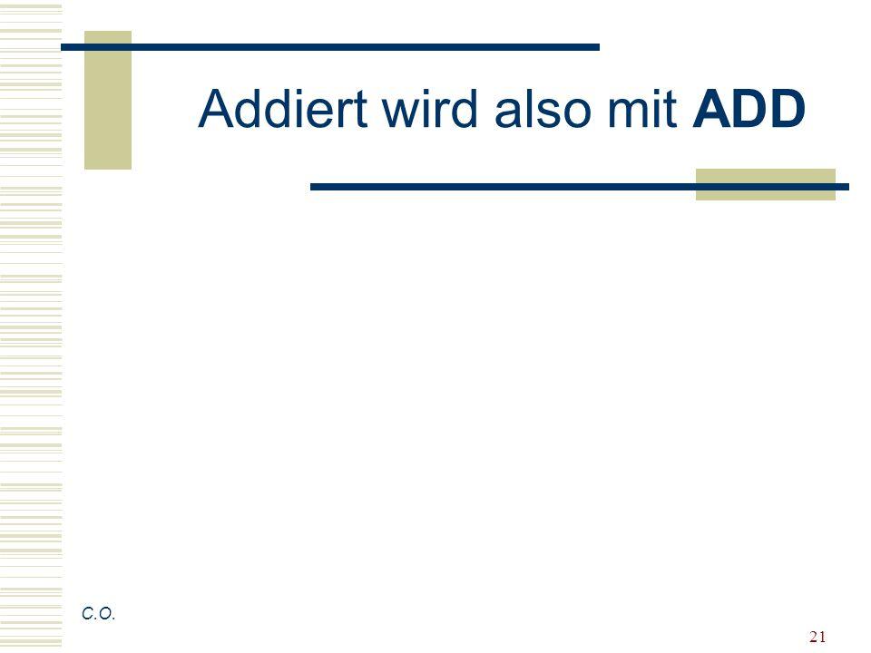 Addiert wird also mit ADD