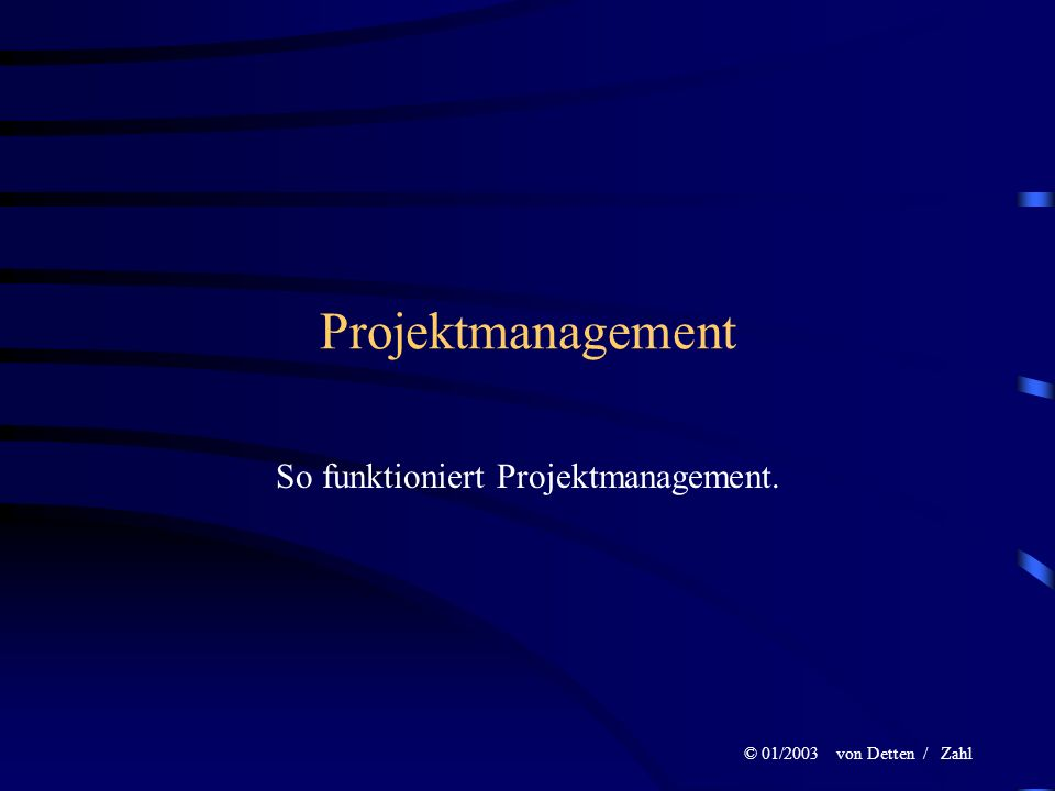 So funktioniert Projektmanagement.