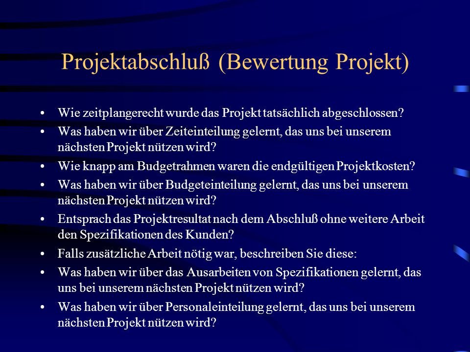 Projektabschluß (Bewertung Projekt)