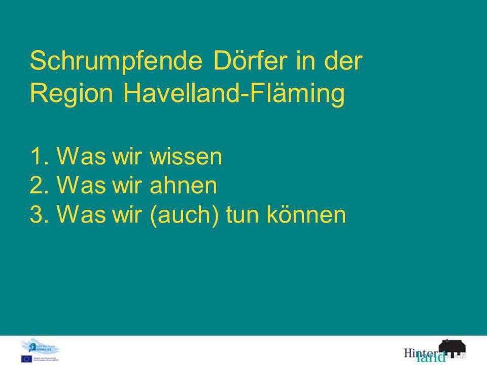 Schrumpfende Dörfer in der Region Havelland-Fläming 1.