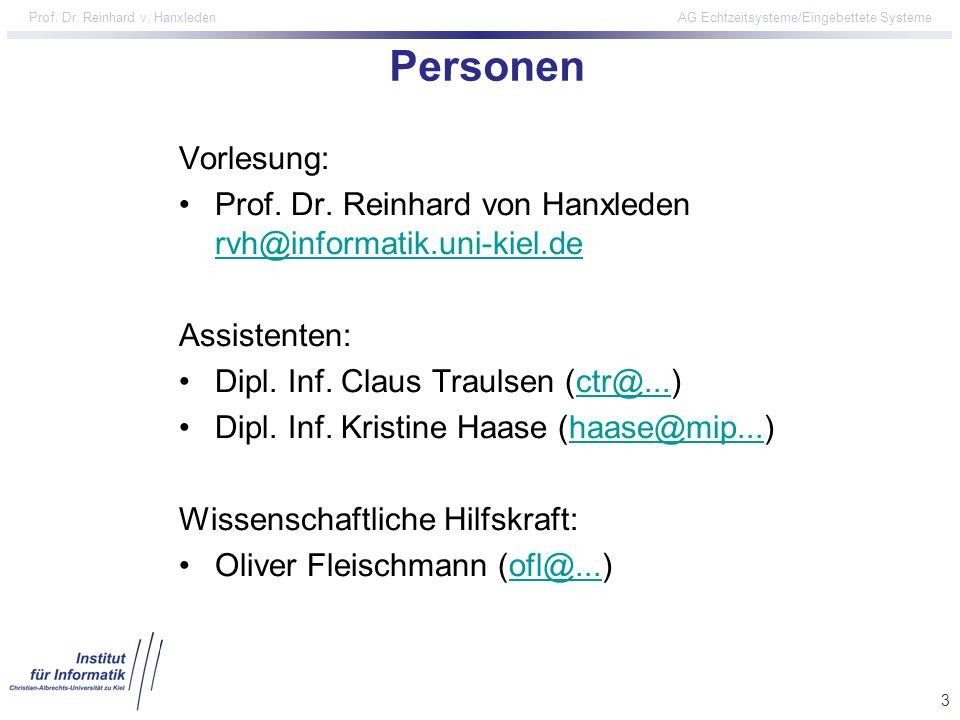 Personen Vorlesung: Prof. Dr. Reinhard von Hanxleden rvh@informatik.uni-kiel.de. Assistenten: Dipl. Inf. Claus Traulsen (ctr@...)