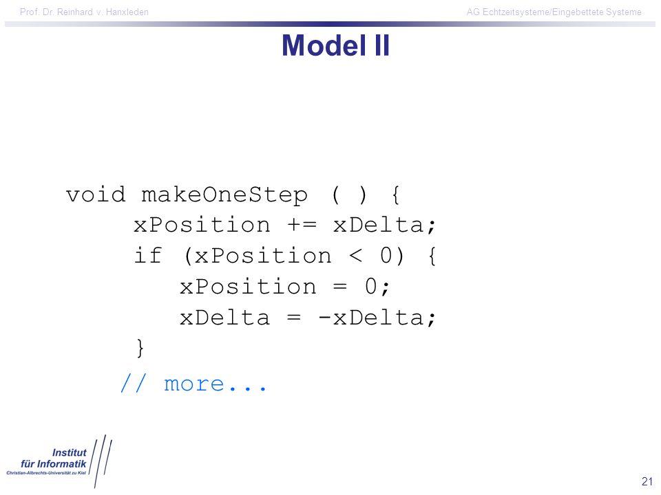 Model II void makeOneStep ( ) { // more... xPosition += xDelta;