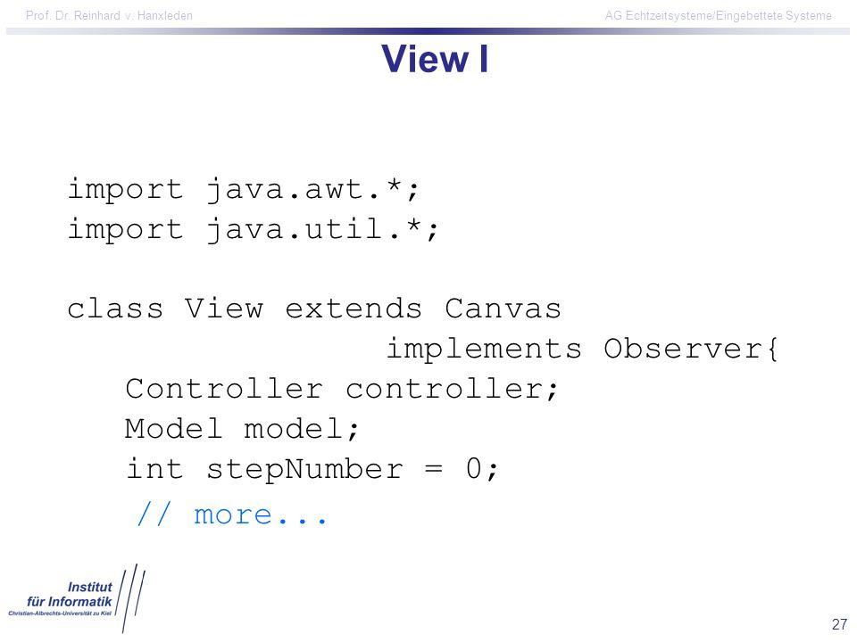 View I // more... import java.awt.*; import java.util.*;