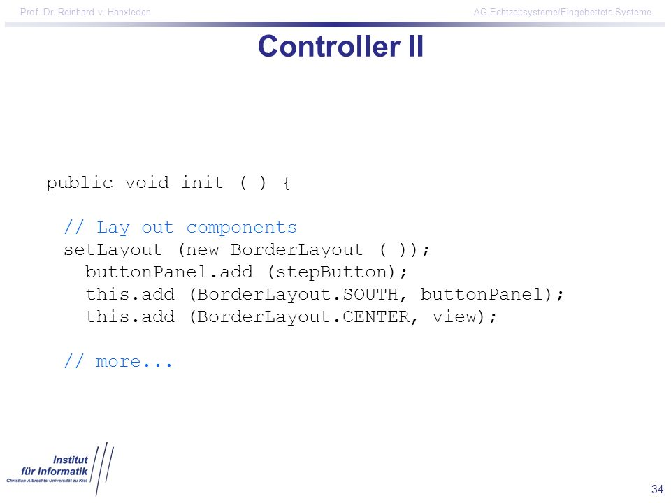 Controller II public void init ( ) { // Lay out components