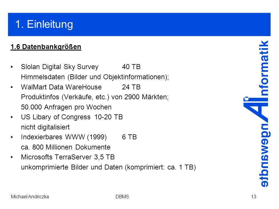1. Einleitung 1.6 Datenbankgrößen Slolan Digital Sky Survey 40 TB