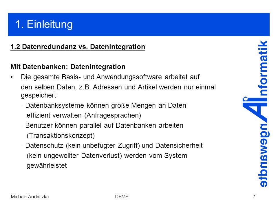 1. Einleitung 1.2 Datenredundanz vs. Datenintegration
