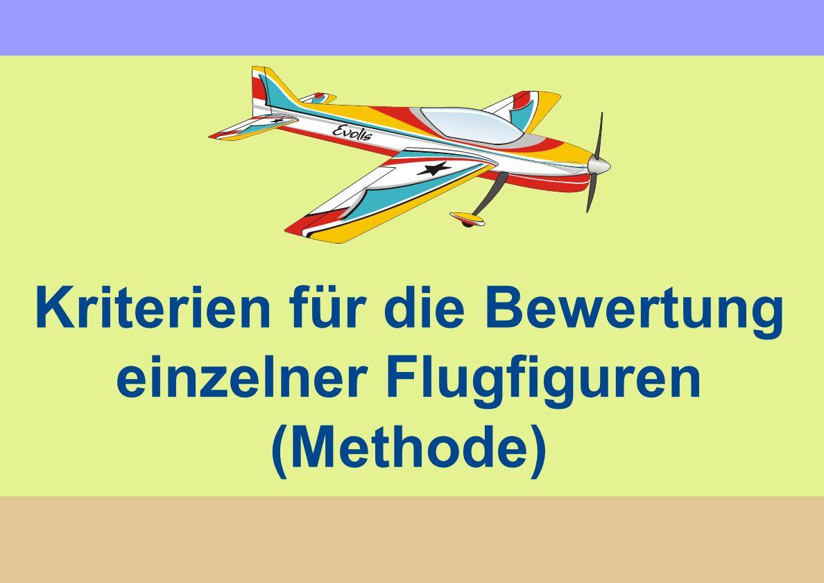 Kriterien für die Bewertung einzelner Flugfiguren