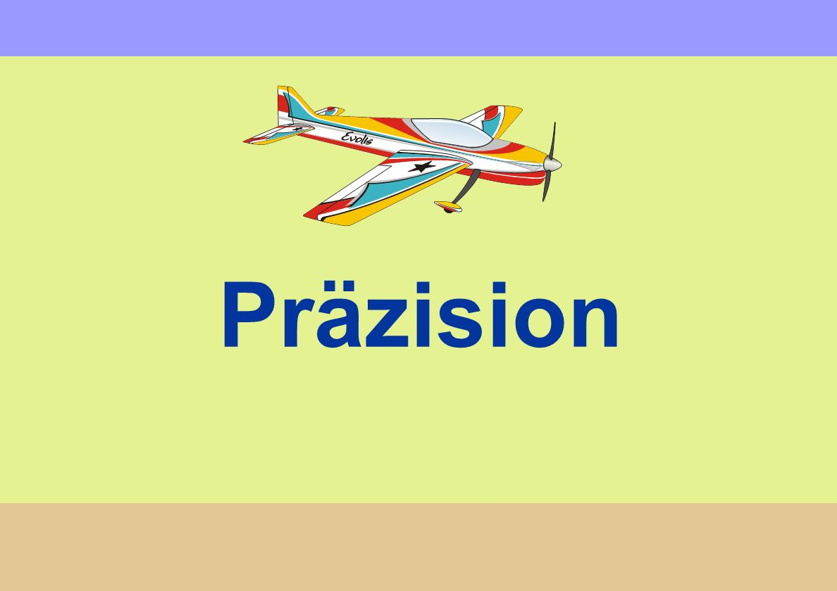 Präzision Or ACCURACY. Most important principle. No good to have nice style, smoothness and gracefulness, if precision is lacking.