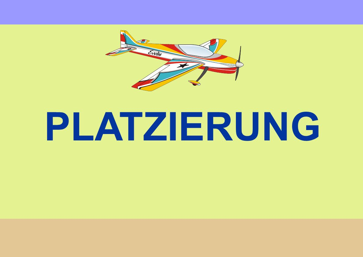 PLATZIERUNG Or DISPLAY Must be easy to view, easy to judge