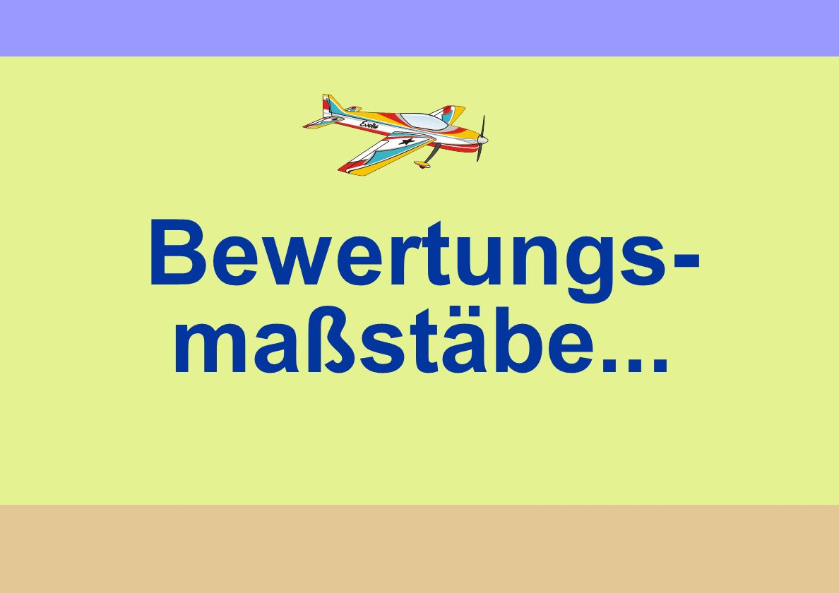 Bewertungs- maßstäbe... To assess quality of manoeuvres