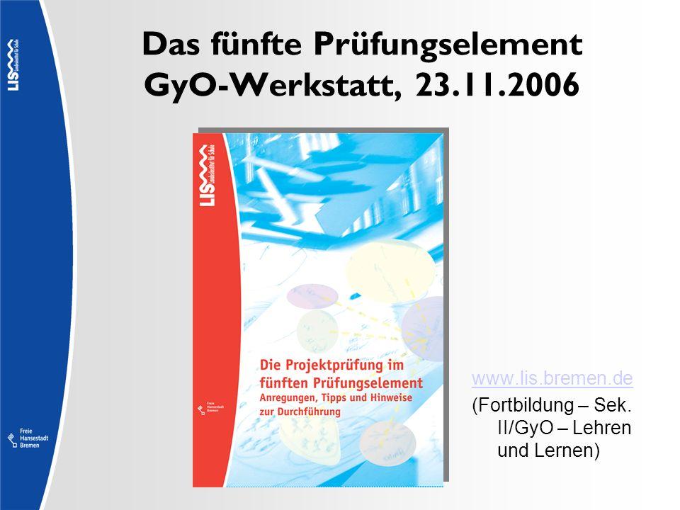 Das fünfte Prüfungselement GyO-Werkstatt, 23.11.2006