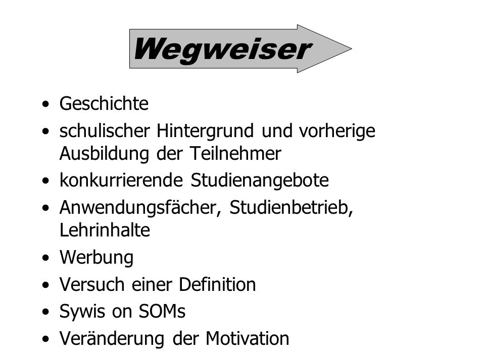 Wegweiser Geschichte. schulischer Hintergrund und vorherige Ausbildung der Teilnehmer. konkurrierende Studienangebote.