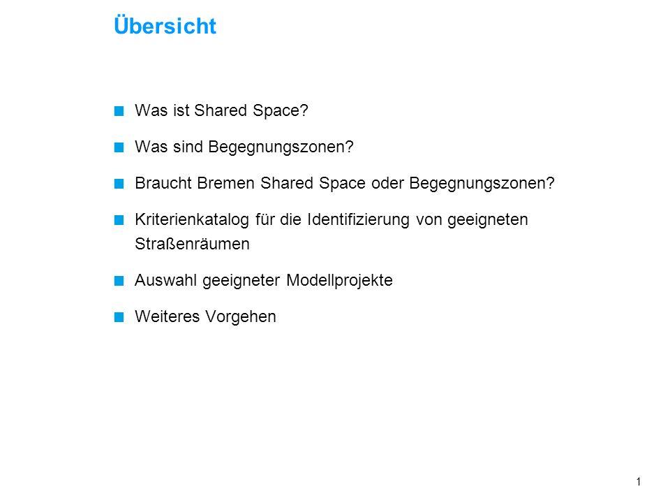 Übersicht Was ist Shared Space Was sind Begegnungszonen