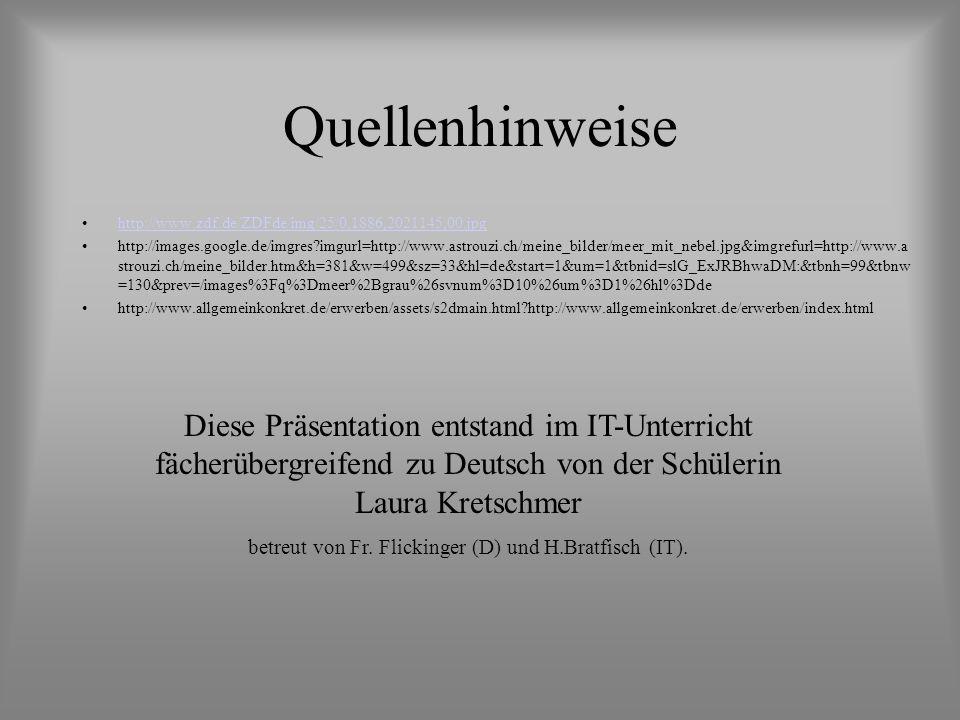 betreut von Fr. Flickinger (D) und H.Bratfisch (IT).