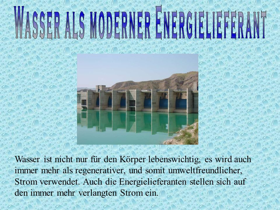 Wasser als moderner Energielieferant