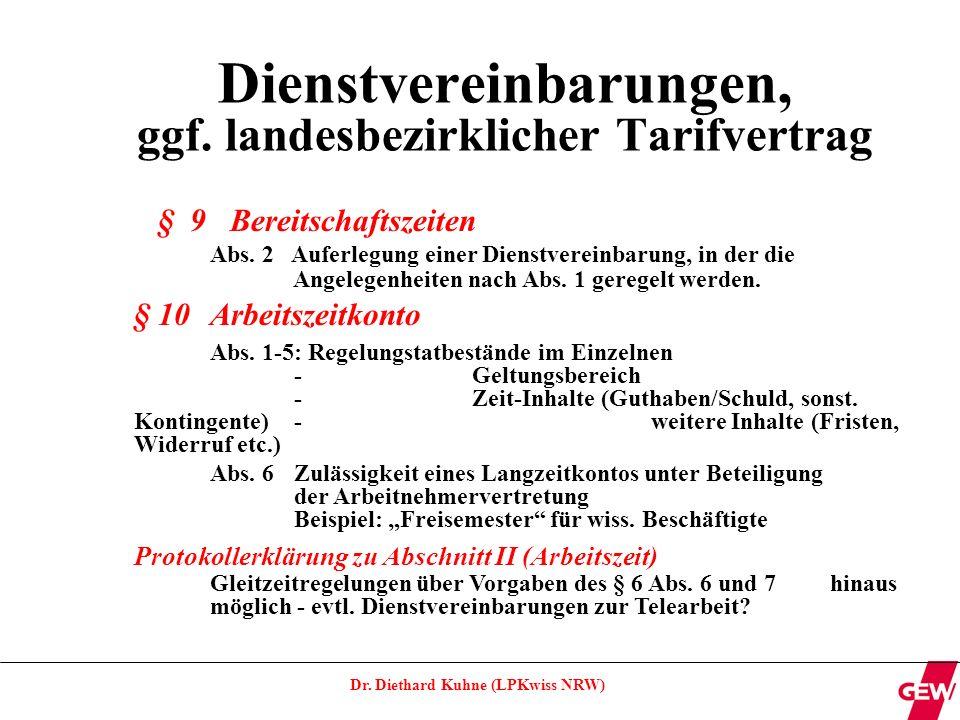 Dienstvereinbarungen, ggf. landesbezirklicher Tarifvertrag
