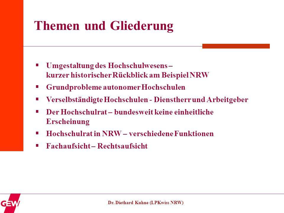 Themen und Gliederung Umgestaltung des Hochschulwesens – kurzer historischer Rückblick am Beispiel NRW.