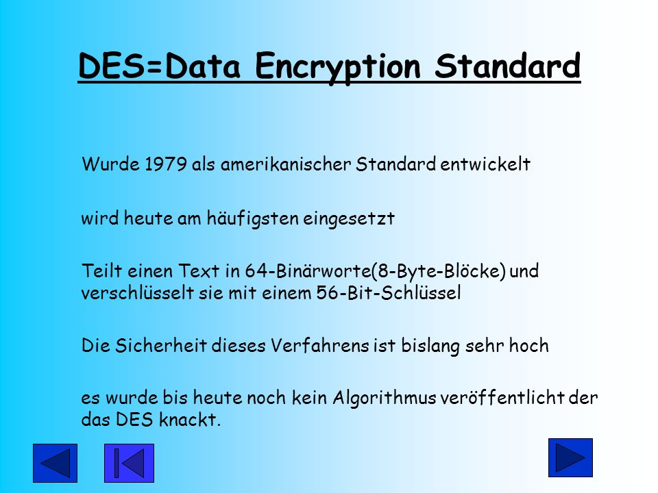 DES=Data Encryption Standard