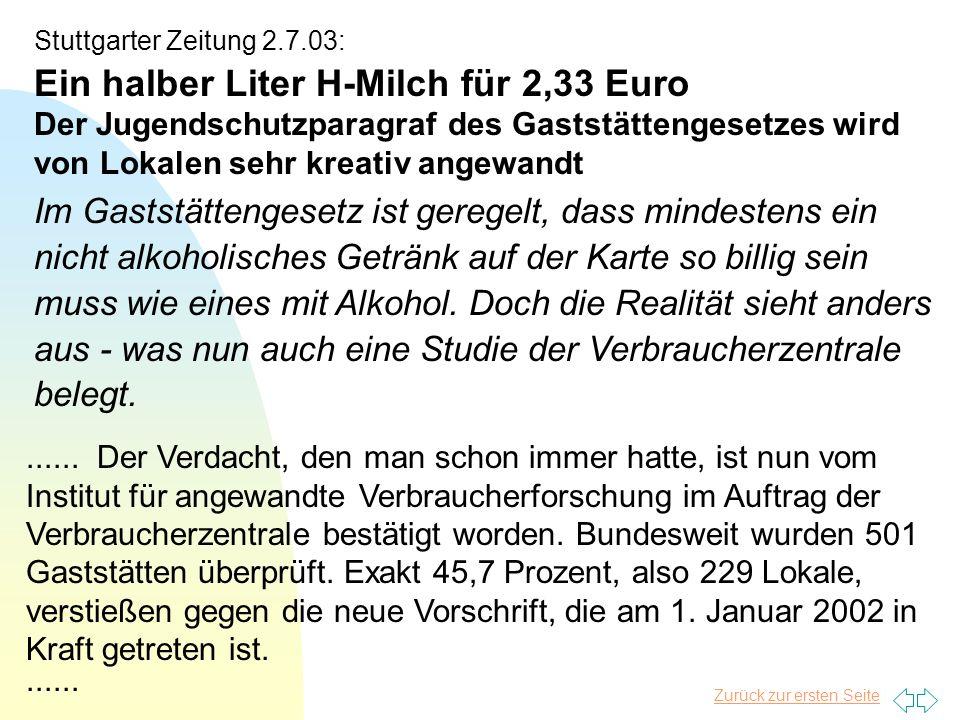 Stuttgarter Zeitung 2.7.03: Ein halber Liter H-Milch für 2,33 Euro Der Jugendschutzparagraf des Gaststättengesetzes wird von Lokalen sehr kreativ angewandt