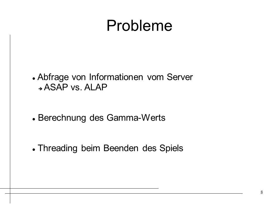 Probleme Abfrage von Informationen vom Server ASAP vs. ALAP