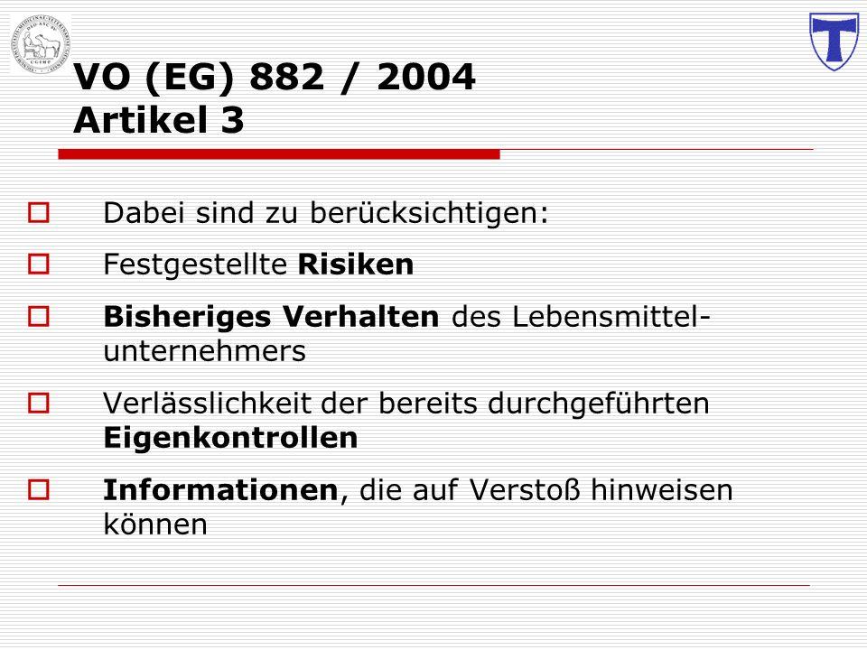 VO (EG) 882 / 2004 Artikel 3 Dabei sind zu berücksichtigen: