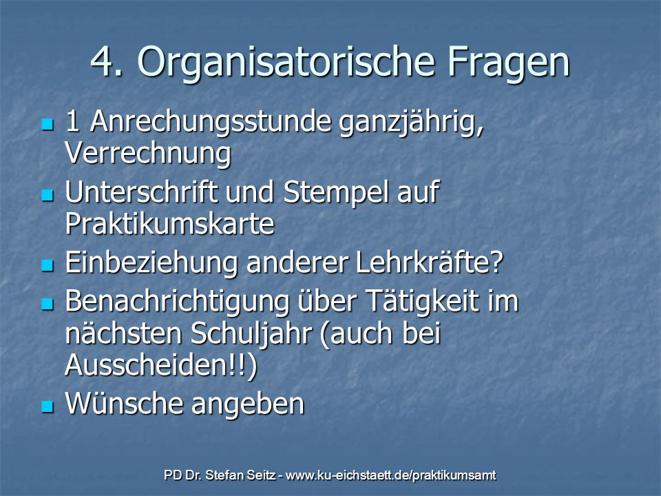 4. Organisatorische Fragen