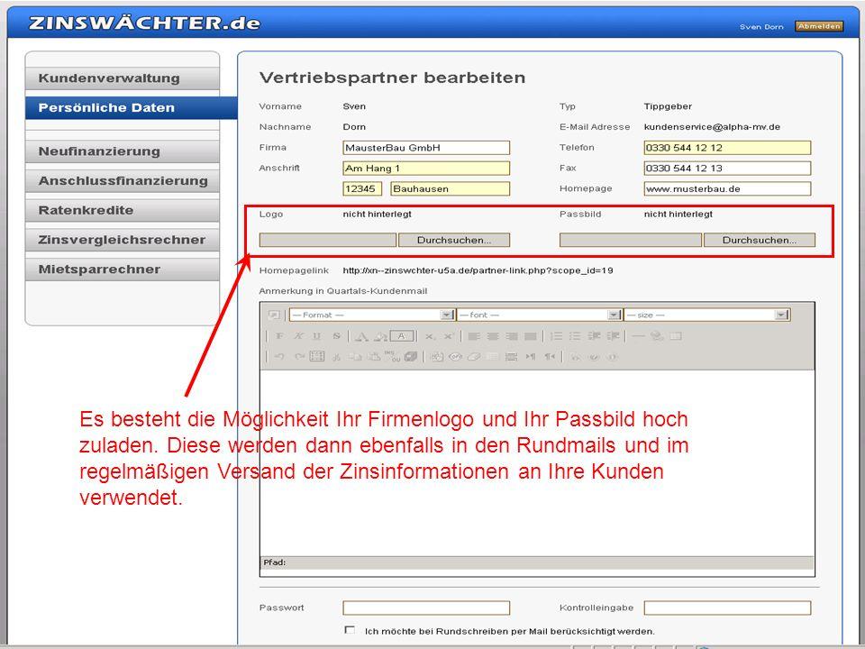 Es besteht die Möglichkeit Ihr Firmenlogo und Ihr Passbild hoch zuladen.